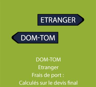 DOM-TOM & Etranger - Frais de port : calculés sur le devis final